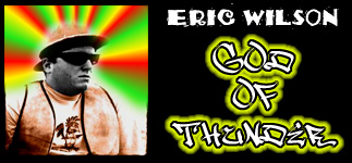 Eric Wilson - The God Of Thunder