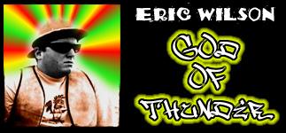 Eric Wilson - The God Of Thunder